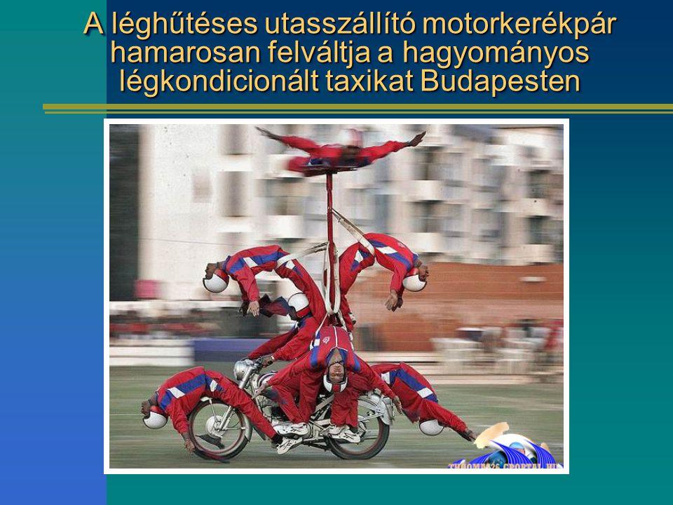 A léghűtéses utasszállító motorkerékpár hamarosan felváltja a hagyományos légkondicionált taxikat Budapesten