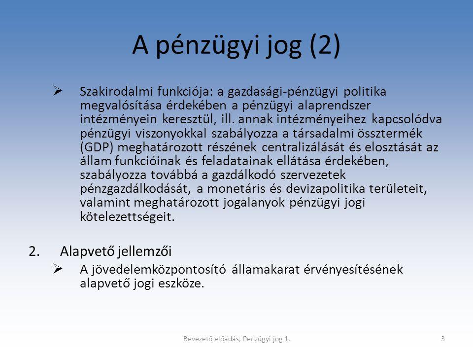 Bevezető előadás, Pénzügyi jog 1.4 Elméletek a pénzügyi jogról I.Kontinentális elméletek (pl.