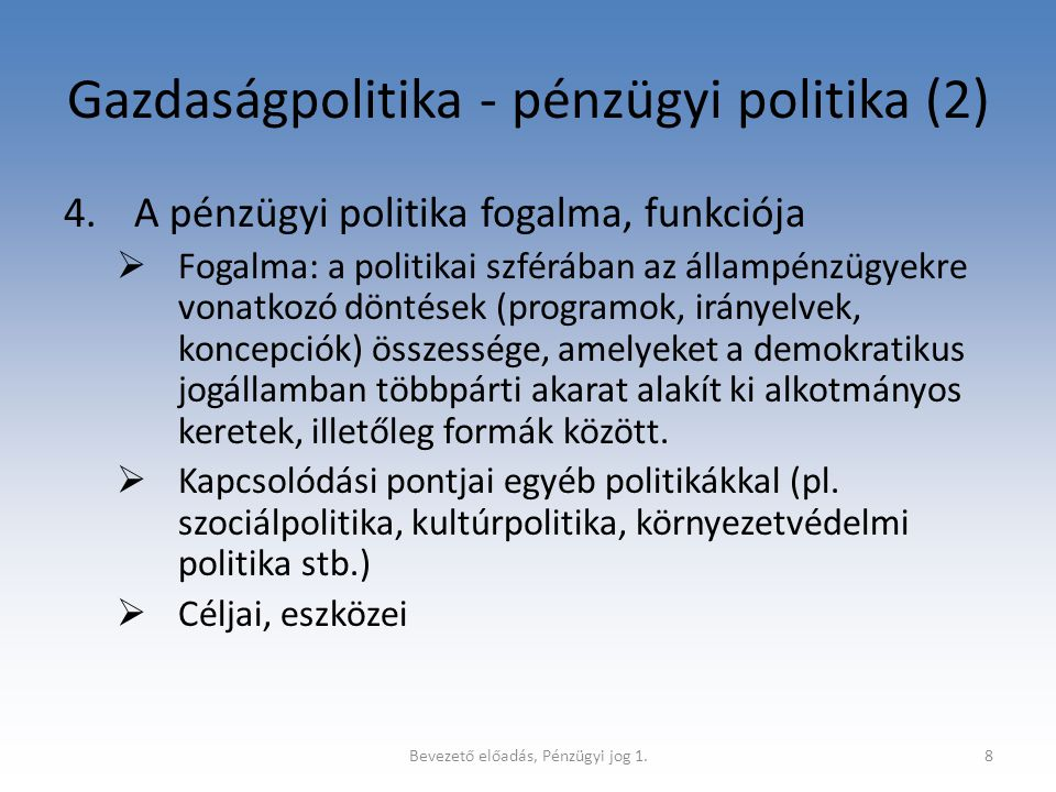 Bevezető előadás, Pénzügyi jog 1.9 Pénzügyi politika (2) 2.Fejlődése (ld.