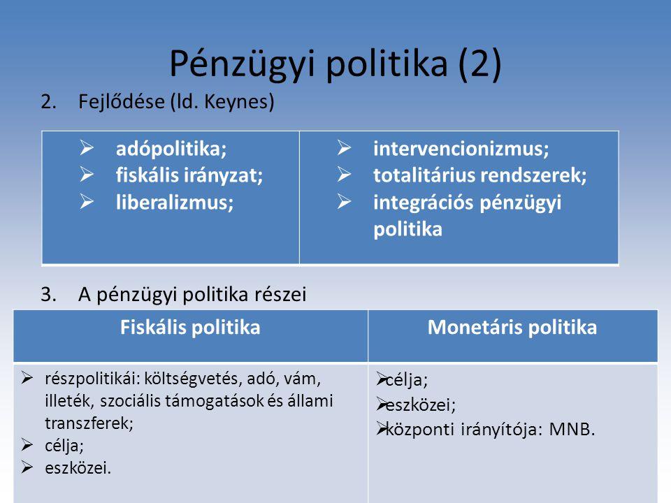 Bevezető előadás, Pénzügyi jog 1.10 A magyar pénzügyi politika és jog helyzete 1.'80-as évek végétől többpárti pénzügyi politika  Alk.