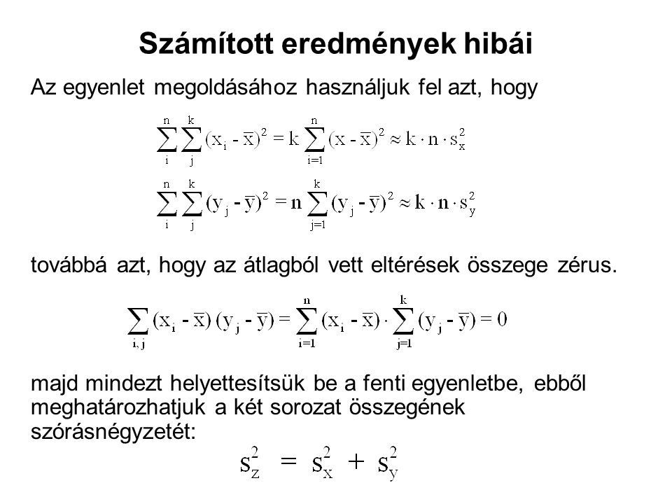 Számított eredmények hibái Az egyenlet megoldásához használjuk fel azt, hogy továbbá azt, hogy az átlagból vett eltérések összege zérus.