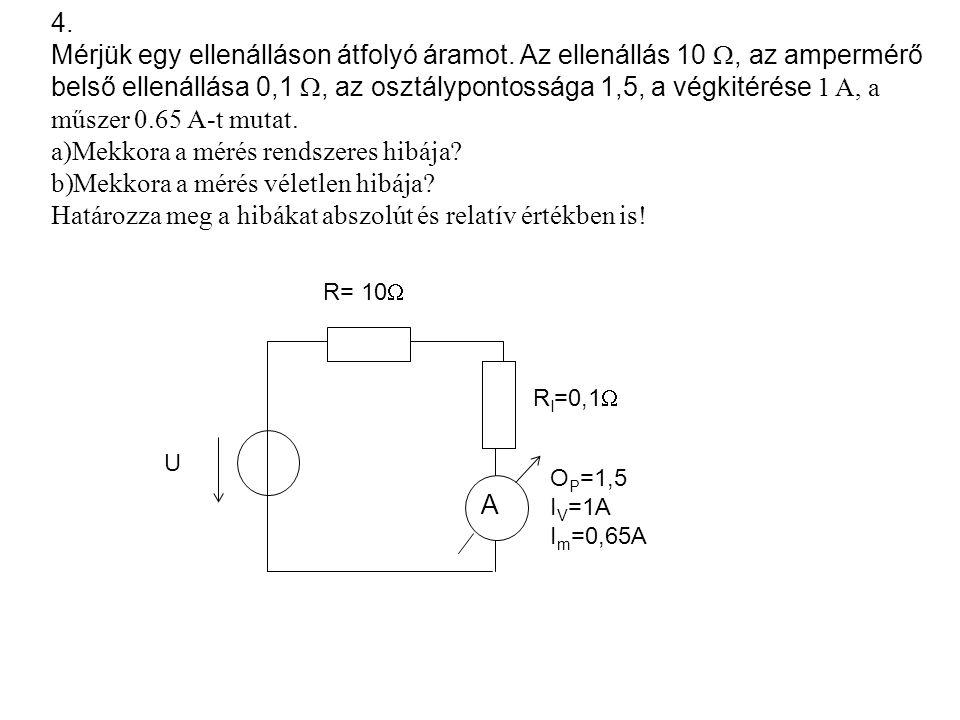 A U R= 10  R I =0,1  O P =1,5 I V =1A I m =0,65A 4.