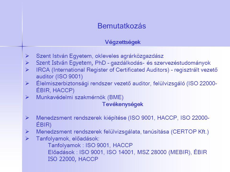 Bemutatkozás Végzettségek  Szent István Egyetem, okleveles agrárközgazdász  Szent István Egyetem, PhD – gazdálkodás- és szervezéstudományok  IRCA (