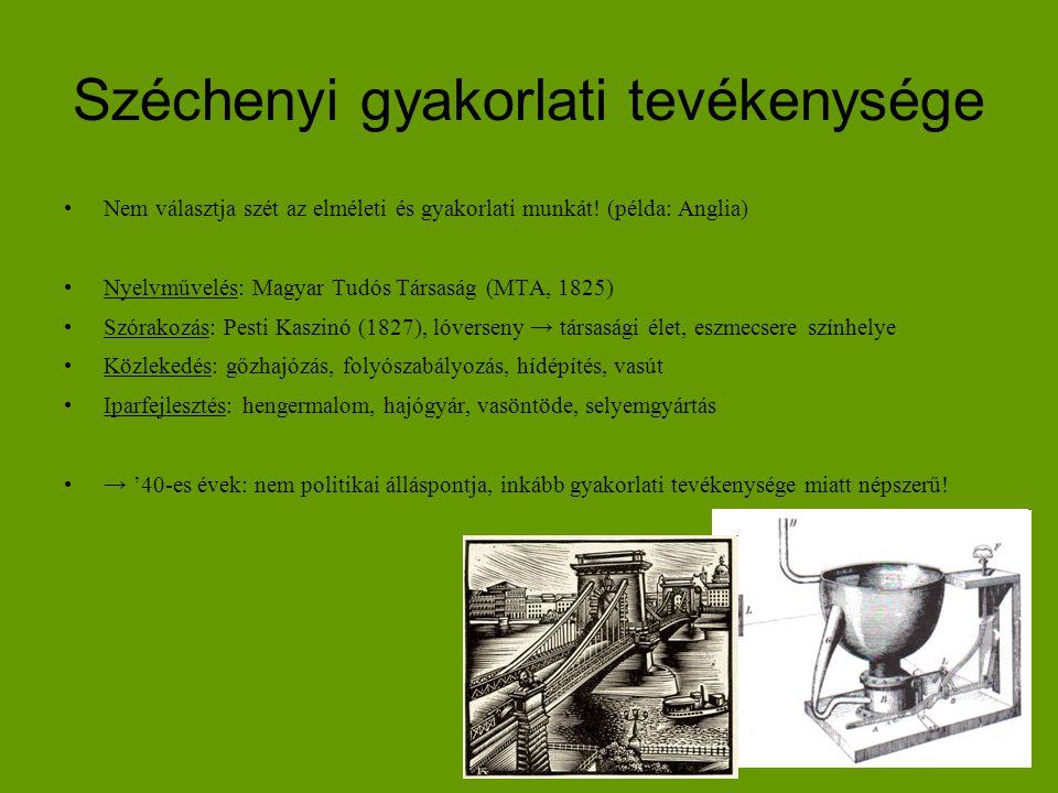Széchenyi gyakorlati tevékenysége Nem választja szét az elméleti és gyakorlati munkát! (példa: Anglia) Nyelvművelés: Magyar Tudós Társaság (MTA, 1825)