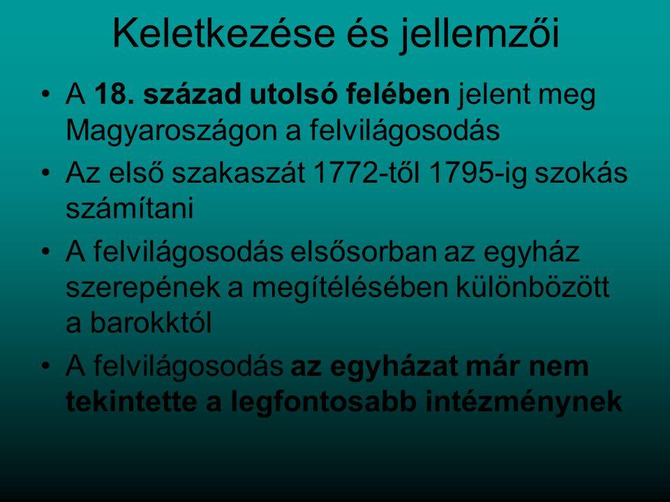 Keletkezése és jellemzői A 18. század utolsó felében jelent meg Magyaroszágon a felvilágosodás Az első szakaszát 1772-től 1795-ig szokás számítani A f
