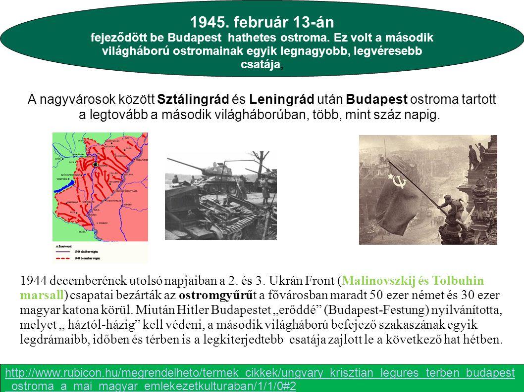 1944 decemberének utolsó napjaiban a 2. és 3. Ukrán Front (Malinovszkij és Tolbuhin marsall) csapatai bezárták az ostromgyűrűt a fővárosban maradt 50
