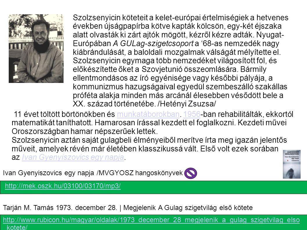http://www.rubicon.hu/magyar/oldalak/1973_december_28_megjelenik_a_gulag_szigetvilag_elso _kotete/ Tarján M. Tamás 1973. december 28. | Megjelenik A G
