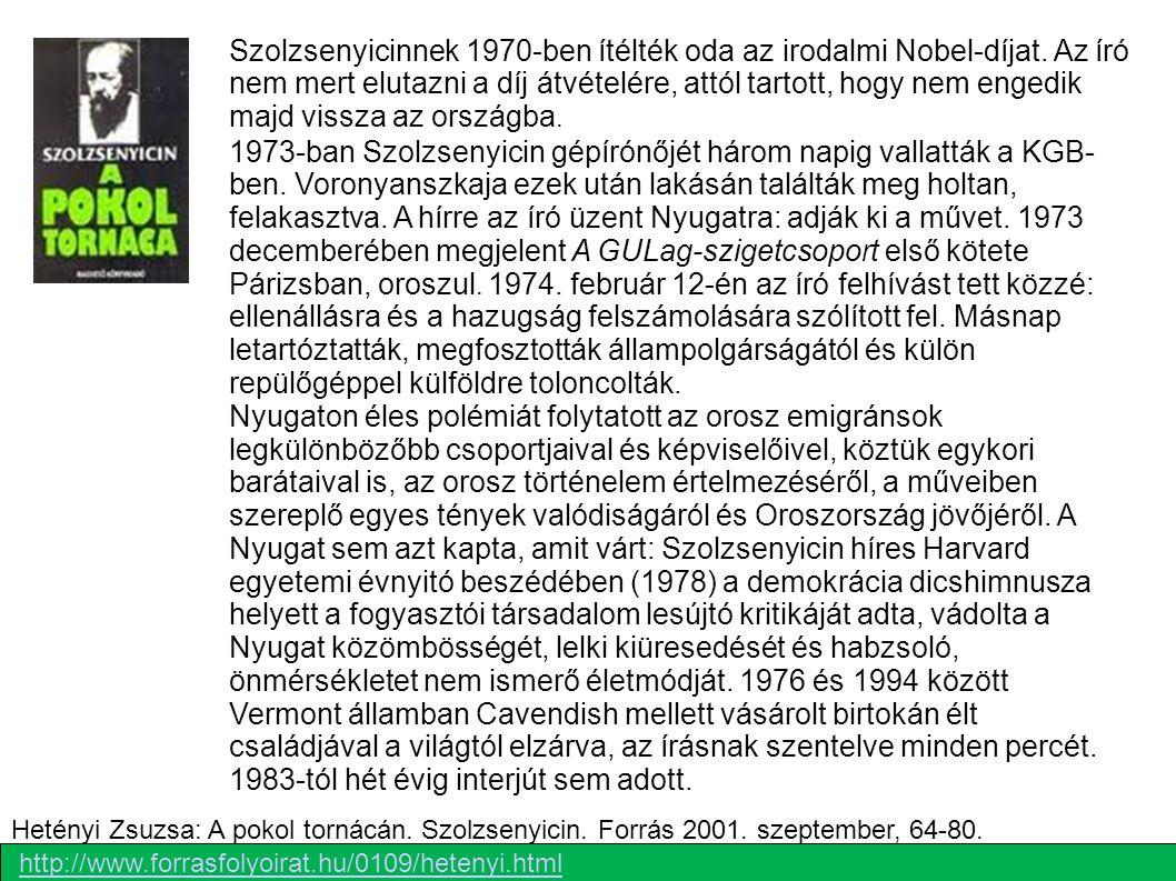 Szolzsenyicinnek 1970-ben ítélték oda az irodalmi Nobel-díjat. Az író nem mert elutazni a díj átvételére, attól tartott, hogy nem engedik majd vissza