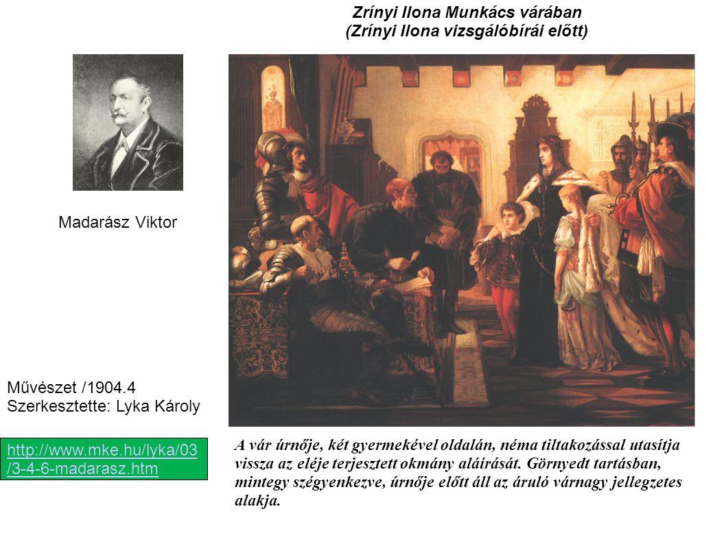Zrínyi Ilona Munkács várában (Zrínyi Ilona vizsgálóbírái előtt) A vár úrnője, két gyermekével oldalán, néma tiltakozással utasítja vissza az eléje ter