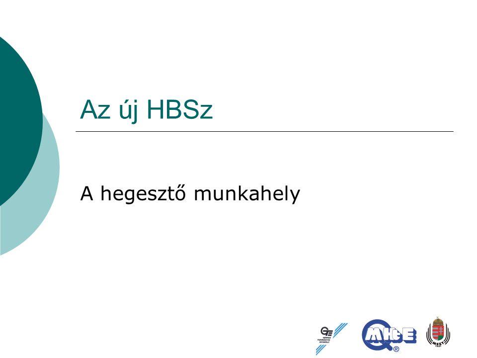Az új HBSz A hegesztő munkahely