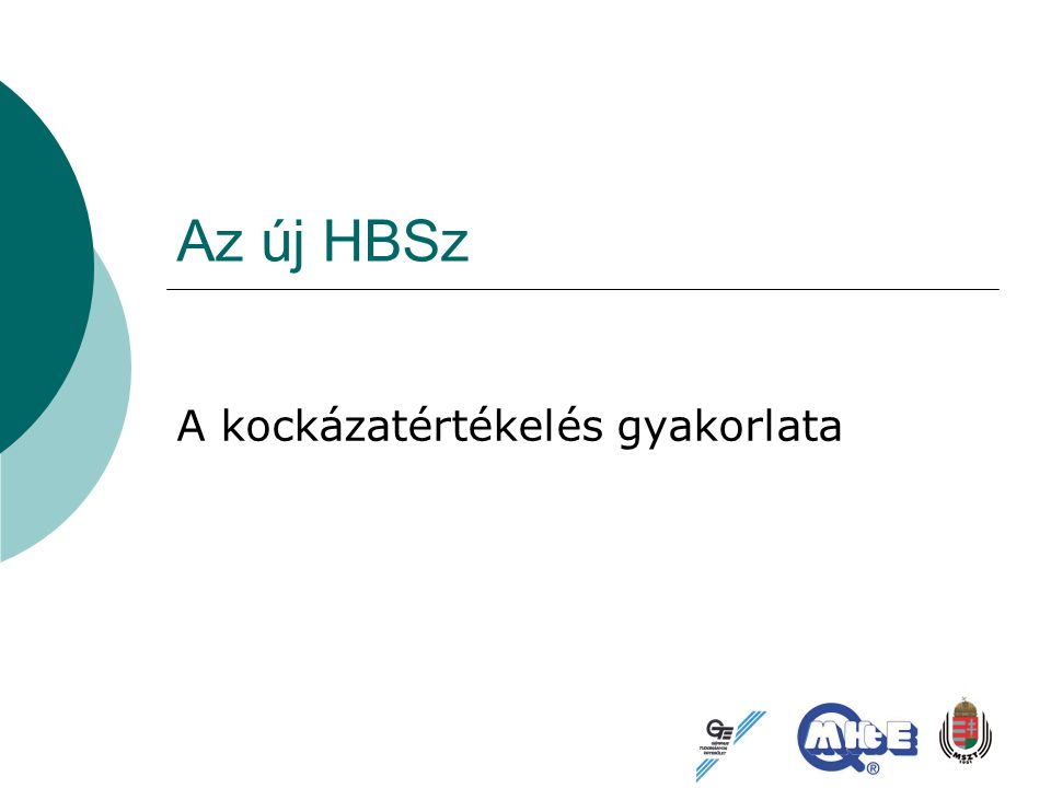 Az új HBSz A kockázatértékelés gyakorlata