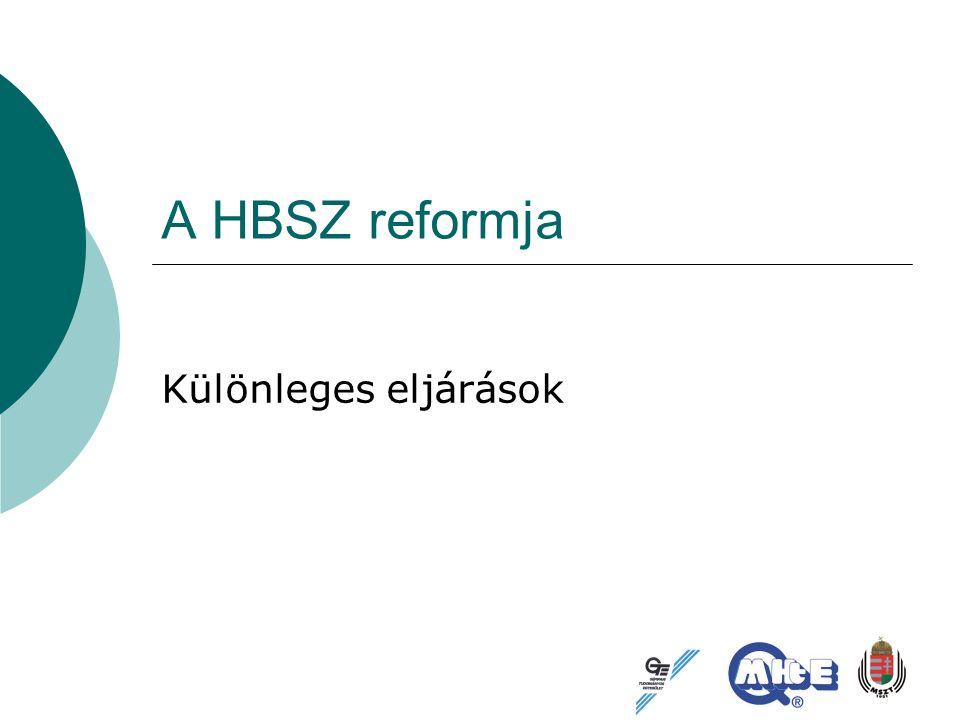 A HBSZ reformja Különleges eljárások