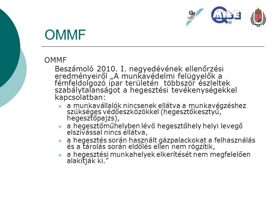 """OMMF Beszámoló 2010. I. negyedévének ellenőrzési eredményeiről """"A munkavédelmi felügyelők a fémfeldolgozó ipar területén többször észleltek szabálytal"""