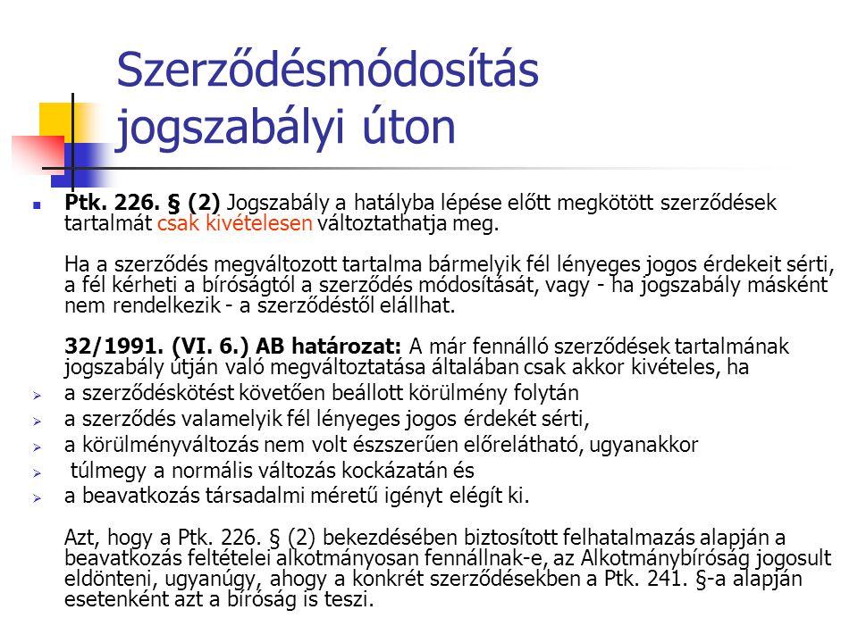 ALANYVÁLTOZÁS A SZERZŐDÉSBEN ENGEDMÉNYEZÉS TARTOZÁSÁTVÁLLALÁS