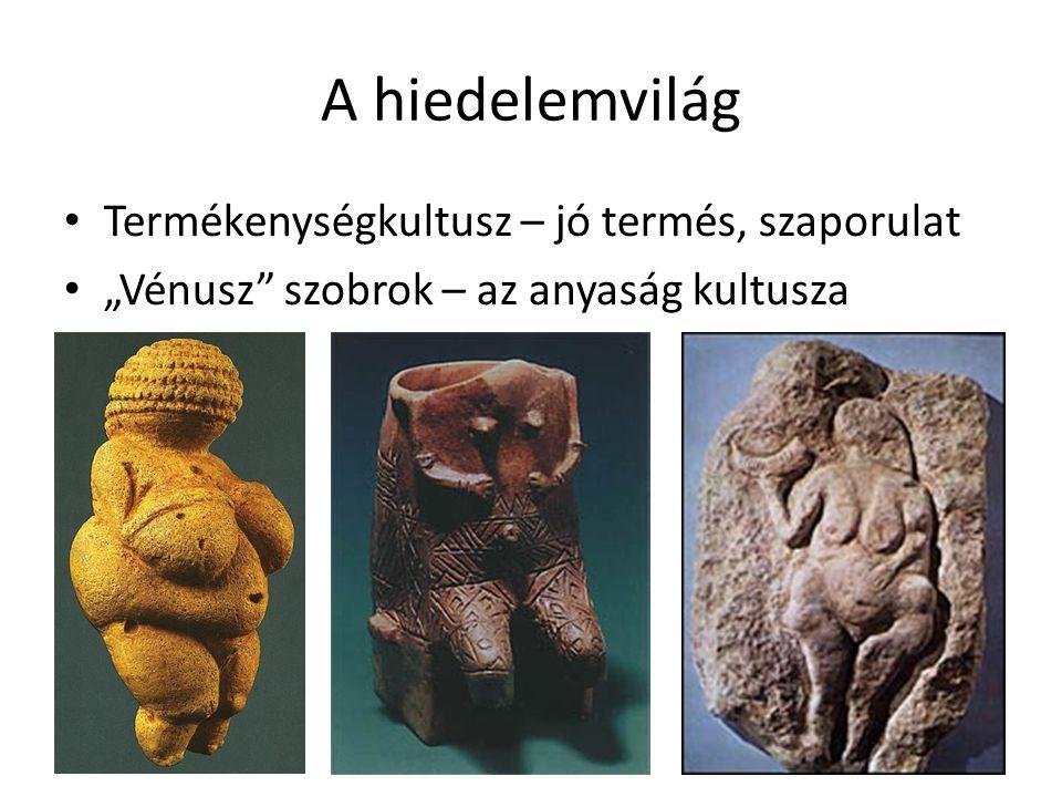 """A hiedelemvilág Termékenységkultusz – jó termés, szaporulat """"Vénusz"""" szobrok – az anyaság kultusza"""