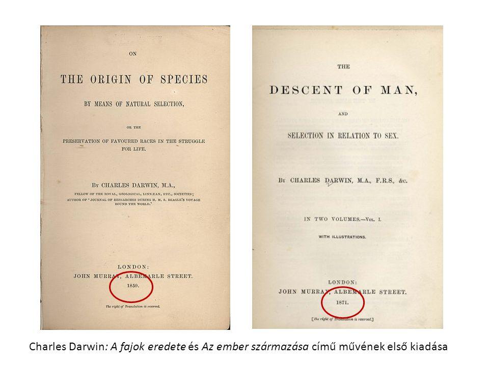 Charles Darwin: A fajok eredete és Az ember származása című művének első kiadása