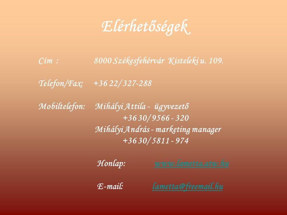 Elérhetőségek Cím : 8000 Székesfehérvár Kisteleki u. 109. Telefon/Fax: +36 22/ 327-288 Mobiltelefon: Mihályi Attila - ügyvezető +36 30/ 9566 - 320 Mih