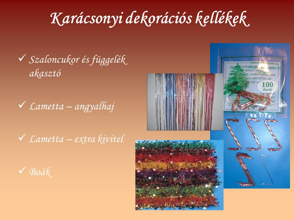 Karácsonyi dekorációs kellékek Szaloncukor és függelék akasztó Lametta – angyalhaj Lametta – extra kivitel Boák