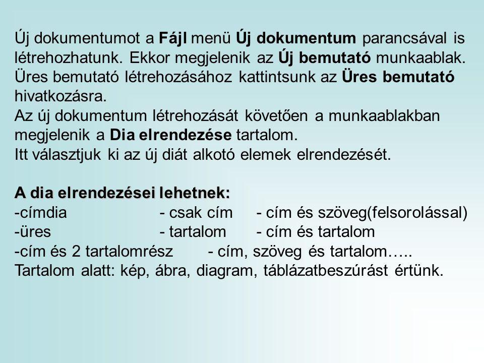 Új dokumentumot a Fájl menü Új dokumentum parancsával is létrehozhatunk.