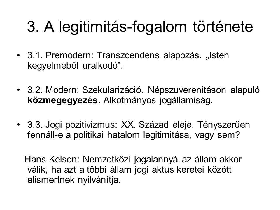 3.A legitimitás-fogalom története 3.1. Premodern: Transzcendens alapozás.