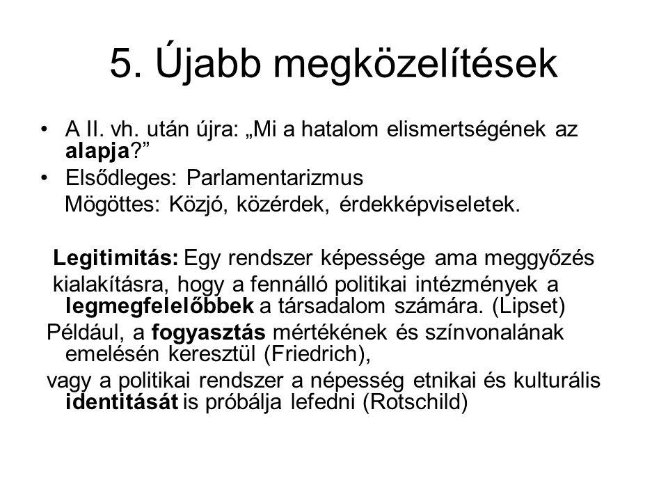 5.Újabb megközelítések A II. vh.
