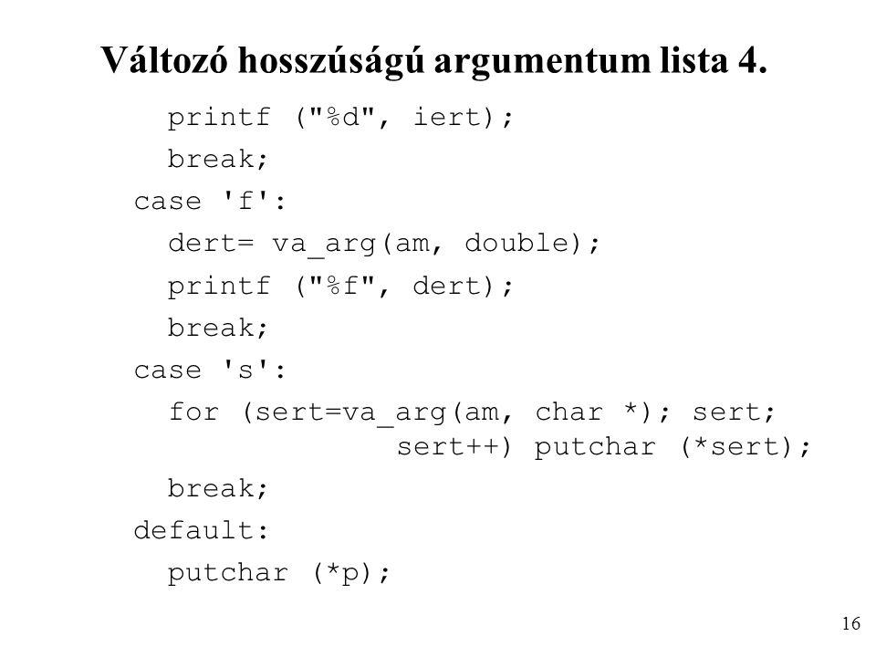 Változó hosszúságú argumentum lista 4. printf (
