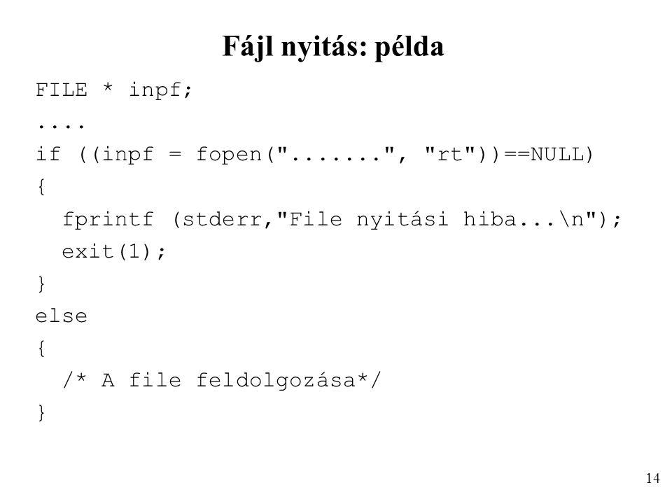 Fájl nyitás: példa FILE * inpf;....