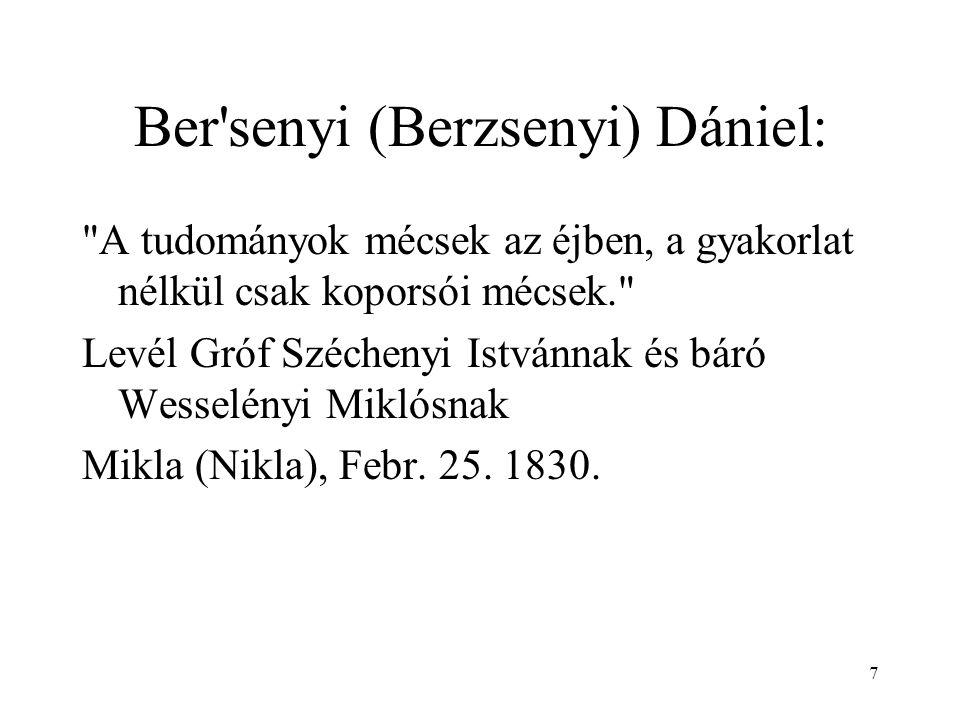 7 Ber'senyi (Berzsenyi) Dániel: