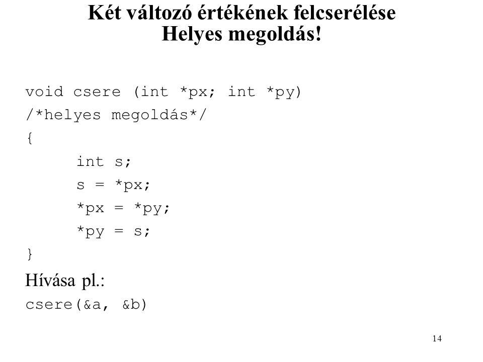 15 Karakter tömbök char s[méret]; /* max méret-1 karakter tárolására */ Az aktuális szöveget a \0 karakter határolja.