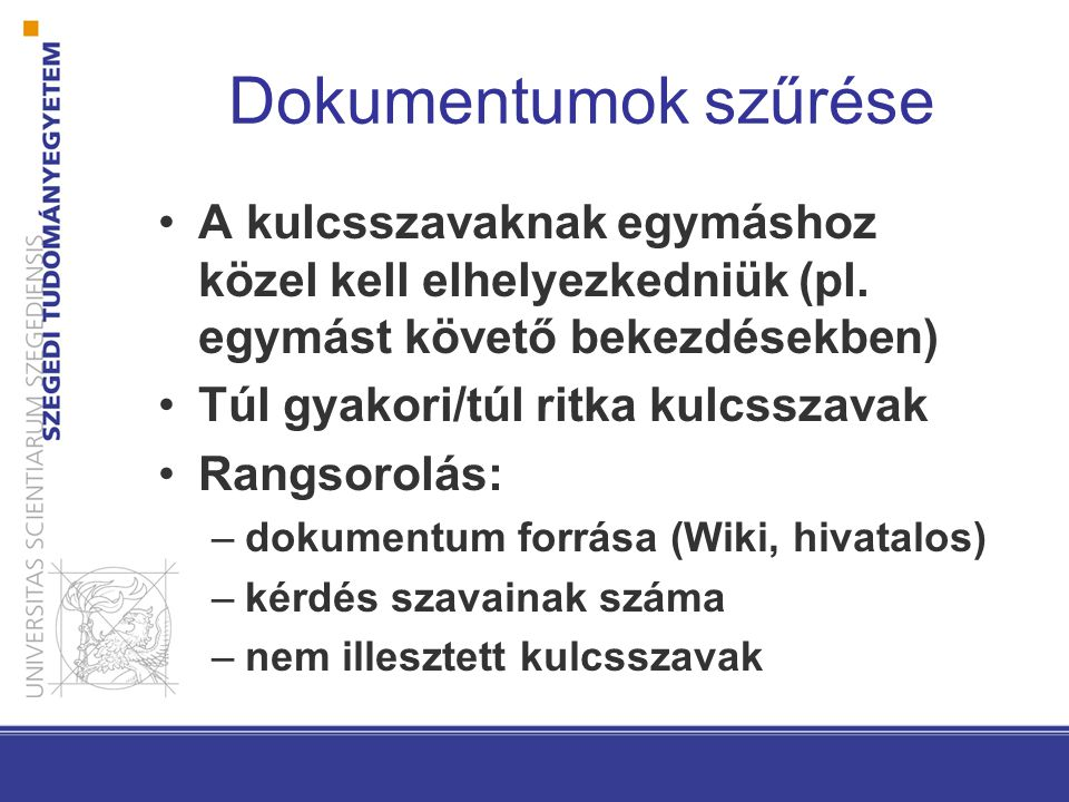 Dokumentumok szűrése A kulcsszavaknak egymáshoz közel kell elhelyezkedniük (pl.