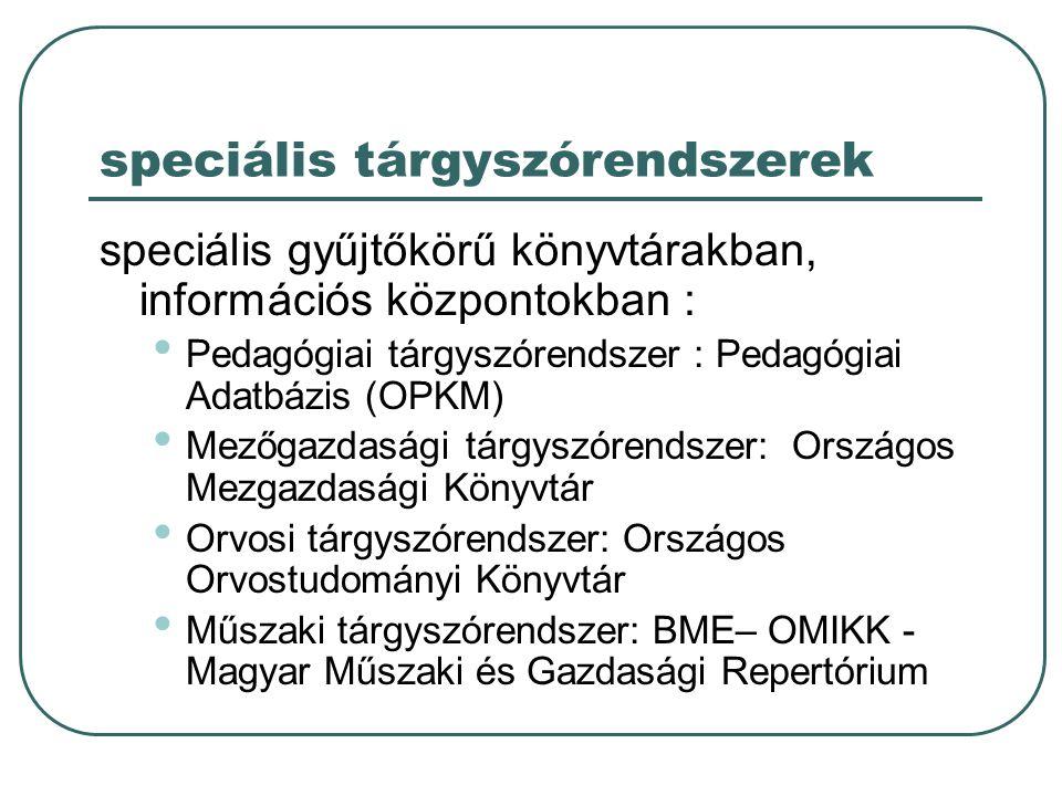 speciális tárgyszórendszerek speciális gyűjtőkörű könyvtárakban, információs központokban : Pedagógiai tárgyszórendszer : Pedagógiai Adatbázis (OPKM)