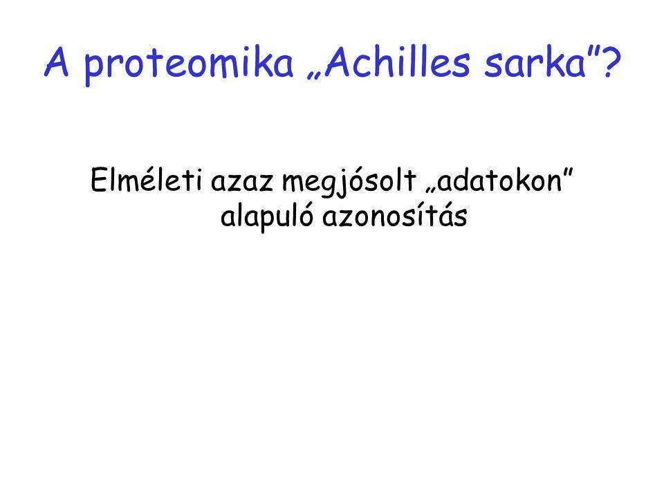"""A proteomika """"Achilles sarka""""? Elméleti azaz megjósolt """"adatokon"""" alapuló azonosítás"""