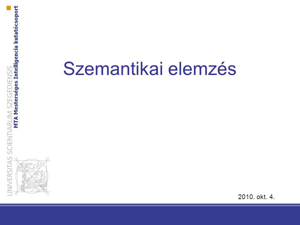 Szemantikai elemzés 2010. okt. 4.