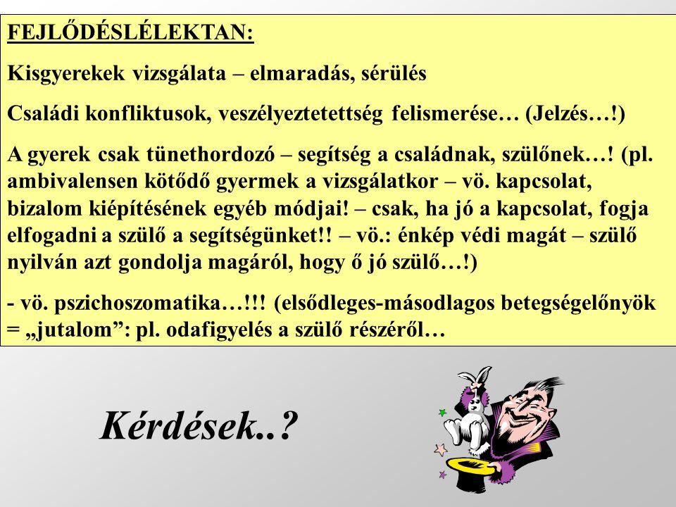 Fejlődéspszichológia EKLEKTIKA…!!.– Pl.
