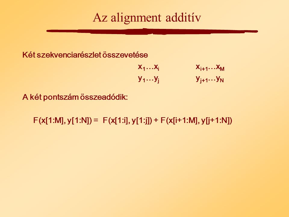 A dinamikus programozás alapelvei - Alignment mátrix létrehozása - Pontszámok lépésenként kalkulációja - Visszanyomozás (backtracking) (az optimális út megállapítása)
