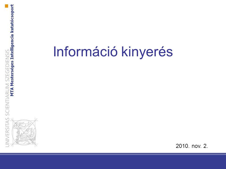 Információ kinyerés 2010. nov. 2.