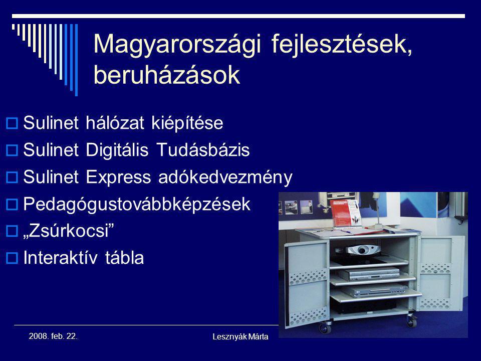 Lesznyák Márta 2008. feb. 22. Az IKT szerepe az oktatásban – az adminisztráció terén  Tanulmányi előrehaladás könnyebb követése,  Lényegesen könnyeb