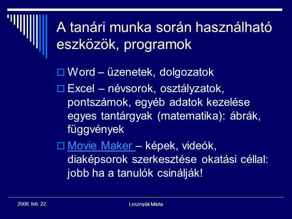 Lesznyák Márta 2008. feb. 22. Magyarországi fejlesztések, beruházások  Sulinet hálózat kiépítése  Sulinet Digitális Tudásbázis  Sulinet Express adó