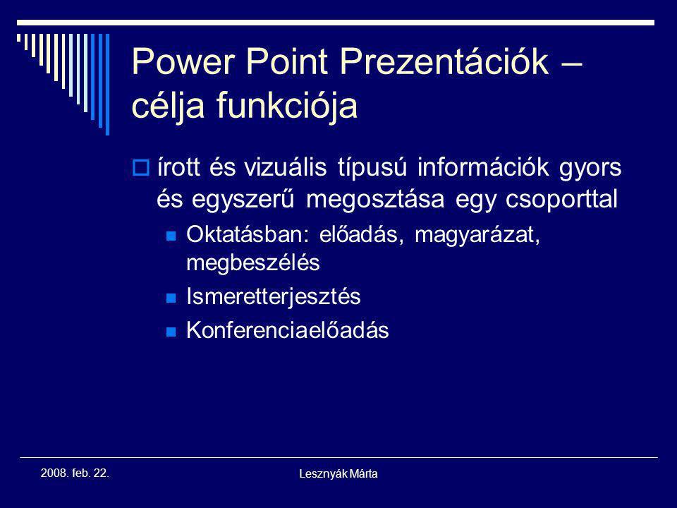 Lesznyák Márta 2008. feb. 22. A tanári munka során használható eszközök, programok  Word – üzenetek, dolgozatok  Excel – névsorok, osztályzatok, pon