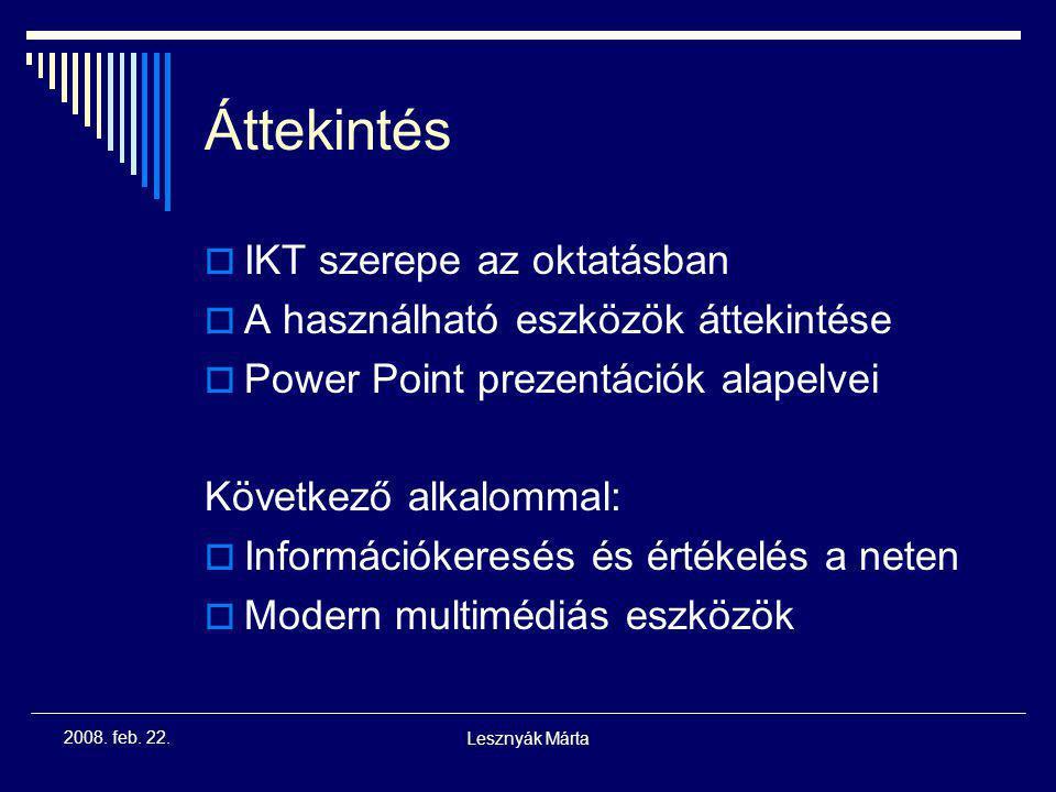 2008. feb. 22.Lesznyák Márta Oktatástechnológia Levelező képzés BSc I. évf. Lesznyák Márta, mlesz@sol.cc.u-szeged.hu