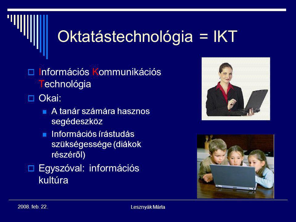 Lesznyák Márta 2008. feb. 22. Áttekintés  IKT szerepe az oktatásban  A használható eszközök áttekintése  Power Point prezentációk alapelvei Követke