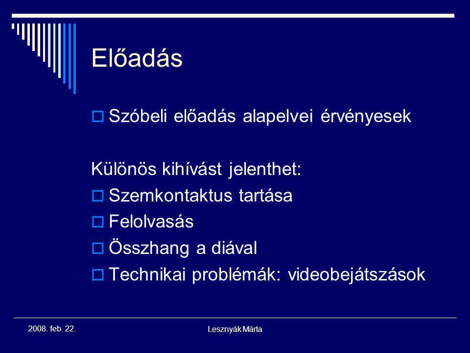 Lesznyák Márta 2008. feb. 22. Utolsó lépések  Helyesírás ellenőrzés  Értelmes elütések, ismétlődő szavak  Ha lehet, más is nézze meg a diákat!