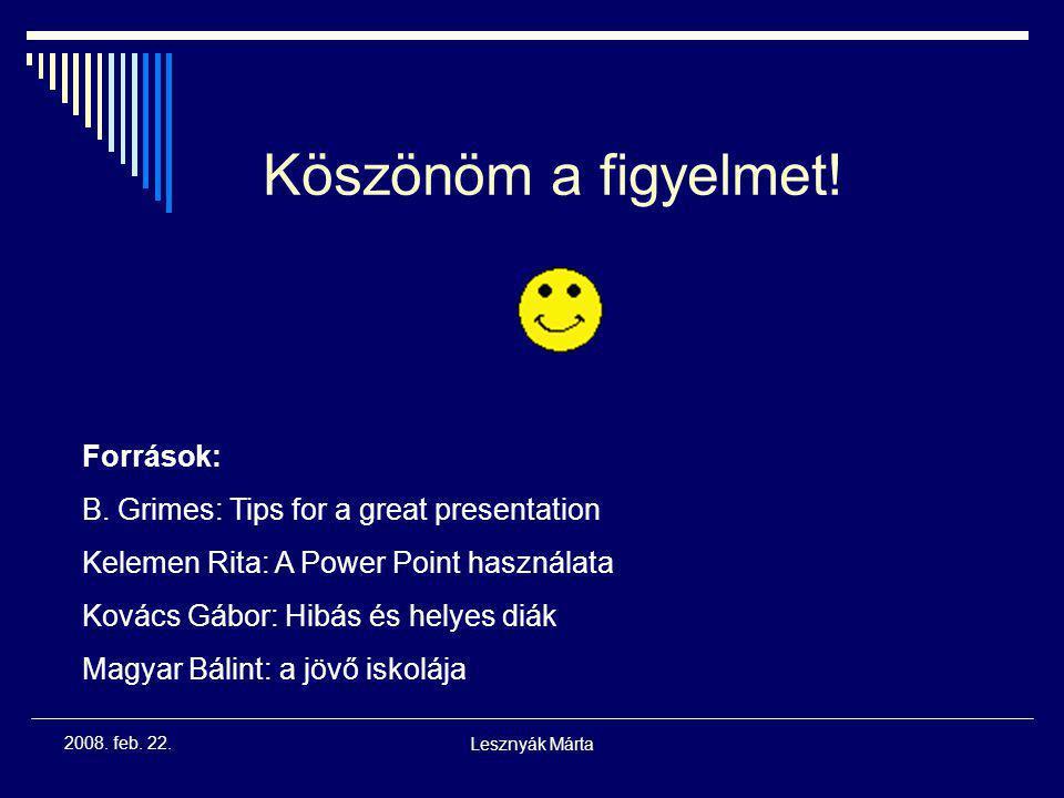 Lesznyák Márta 2008. feb. 22. Előadás  Szóbeli előadás alapelvei érvényesek Különös kihívást jelenthet:  Szemkontaktus tartása  Felolvasás  Összha