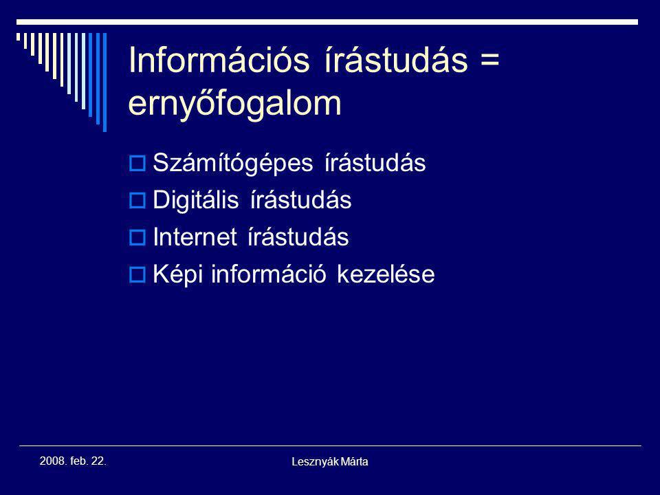 Lesznyák Márta 2008. feb. 22. Miért van szükség információs írástudásra?  Lassan nincs szakma, ami e nélkül űzhető  Ha van, rosszul fizetett, instab