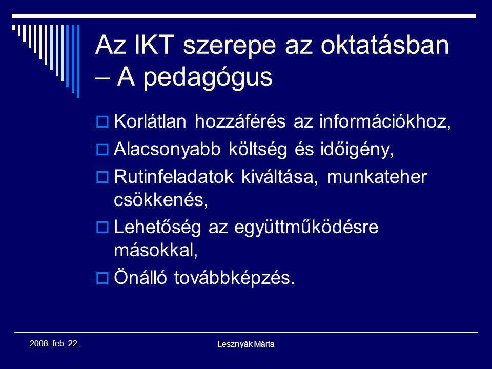 """Lesznyák Márta 2008. feb. 22. Az információs robbanás hatása a tanári szerepre  """"Digitális szakadék"""" Az iskola és a munka világa A fiatalok és az idő"""
