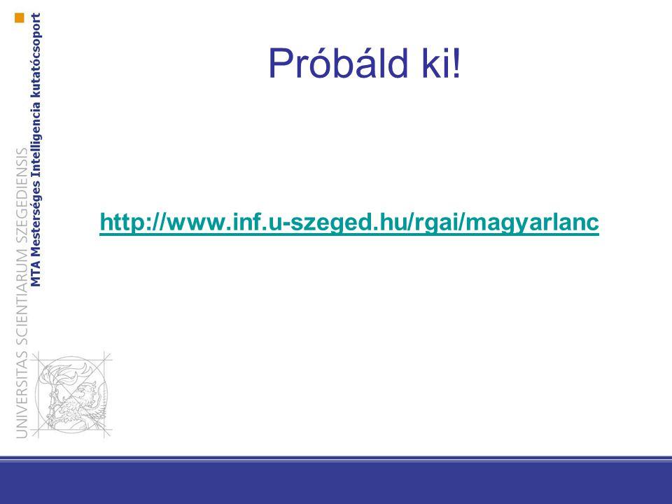 Próbáld ki! http://www.inf.u-szeged.hu/rgai/magyarlanc