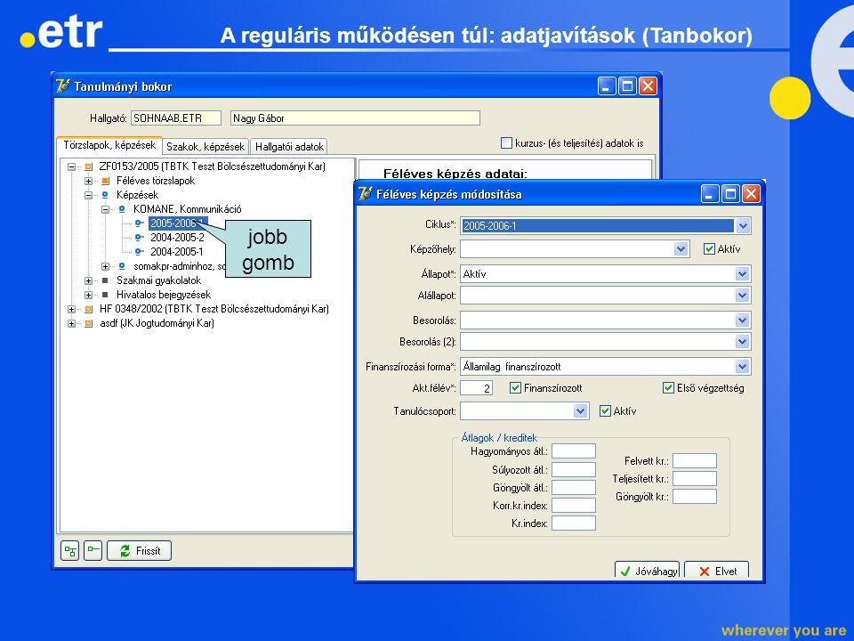 jobb gomb A reguláris működésen túl: adatjavítások (Tanbokor)