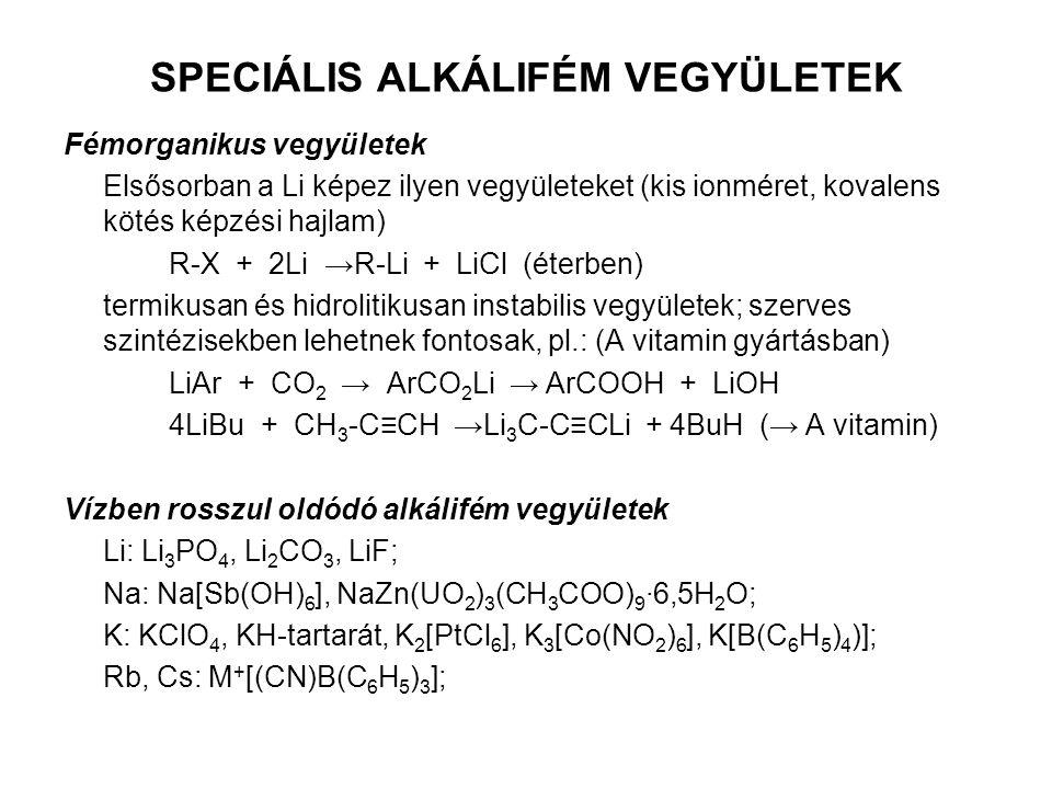 SPECIÁLIS ALKÁLIFÉM VEGYÜLETEK Fémorganikus vegyületek Elsősorban a Li képez ilyen vegyületeket (kis ionméret, kovalens kötés képzési hajlam) R-X + 2L