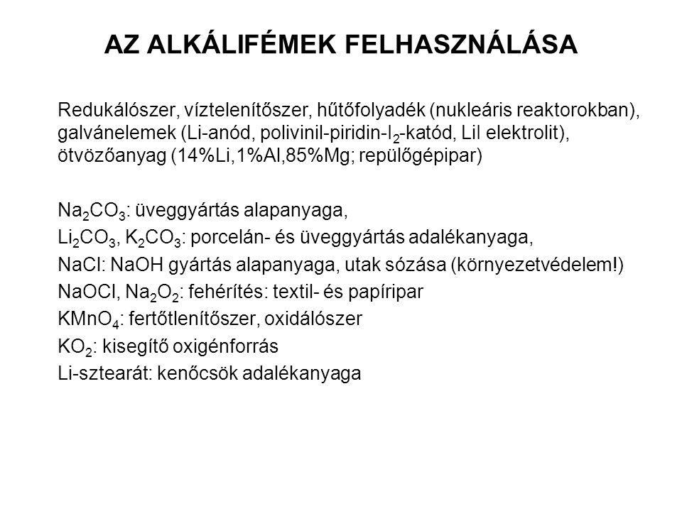 AZ ALKÁLIFÖLDFÉMEK ELŐFORDULÁSA ÉS ELŐÁLLÍTÁSA Előfordulás: csak vegyületeikben, +2 oxidációs állapotban, a földkéreg leggyakoribb elemei közé tartoznak BeO∙Al 2 O 3 -krizoberill, Be 3 Al 2 Si 6 O 12 -berill, (Cr 2 O 3 szennyezés: smaragd) MgCO 3 -magnezit, CaCO 3 -mészkö, CaMg(CO 3 ) 2 -dolomit CaSO 4 ∙2H 2 O-gipsz, Ca 3 (PO4) 2 -foszforit, apatit; szilikátok; Sr a Ca kísérője, SrSO 4 – celesztit, BaCO 3 -witherit, BaSO 4 -barit Ra: csak radioaktív izotópjai vannak (226Ra(α), t ½ =1600 év Li, Rb, Cs,: ritka elemek Mg, Ca: élővilágbeli előfordulásuk (a Mg szélesebb körben) Előállítás: Halogenidjeik olvadék-elektrolízise (grafit anód, acél katód) BeO, BeF 2 redukciója Mg-mal