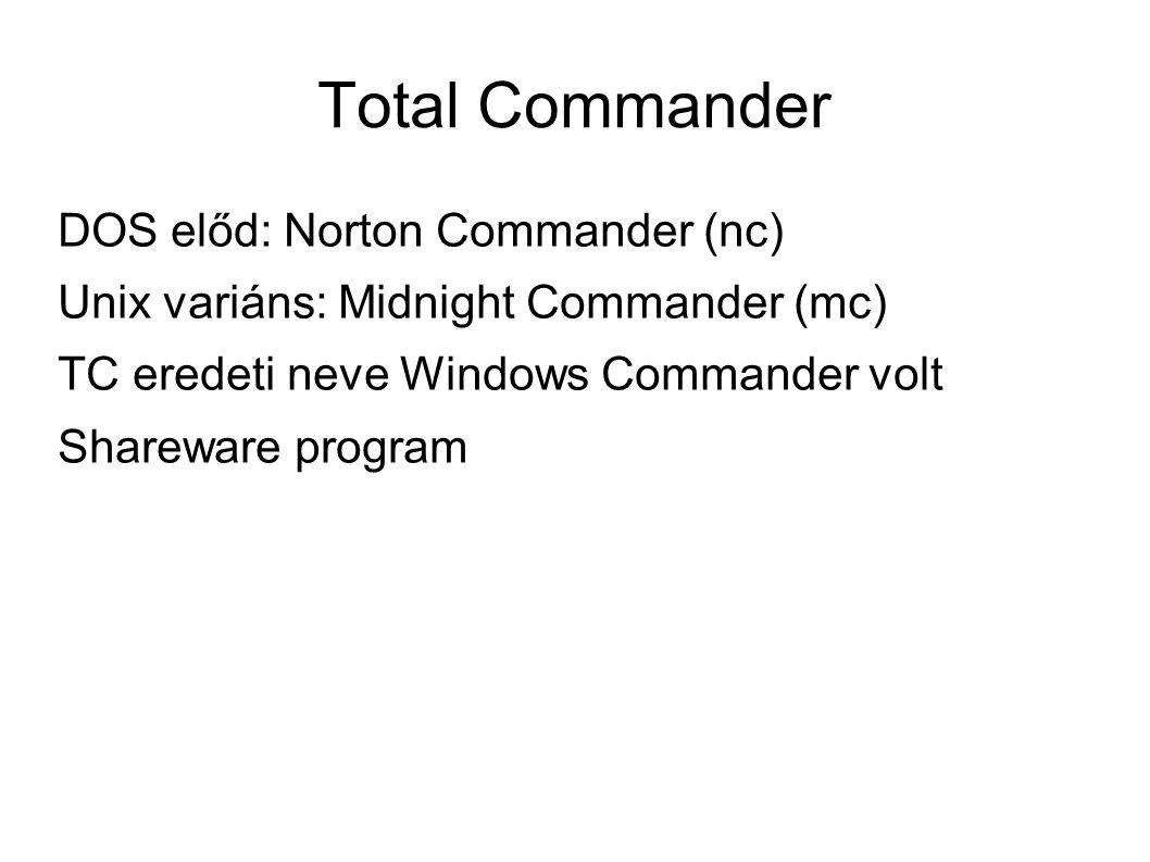 Total Commander (az adattömörítés szempontjából) Archívumokat meg tud nyitni (ENTER), hasonlóan alkönyvtárakhoz, az állományokkal műveleteket végezhetünk Képes külső tömörítő programmal együttműködni (ZIP, RAR, GZIP, stb) Fájl/Becsomagolás (Alt-F5)